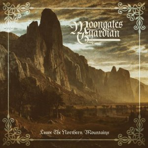 Moongates Guardian - Leave The Northern Mountains (2018).jpg